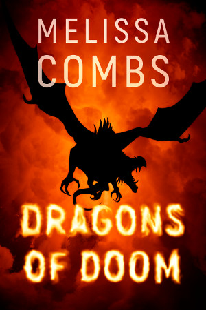 Dragons of Doom by Melissa Combs