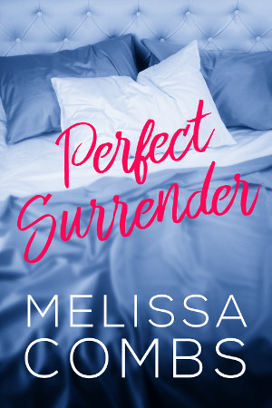 Perfect Surrender by Melissa Combs